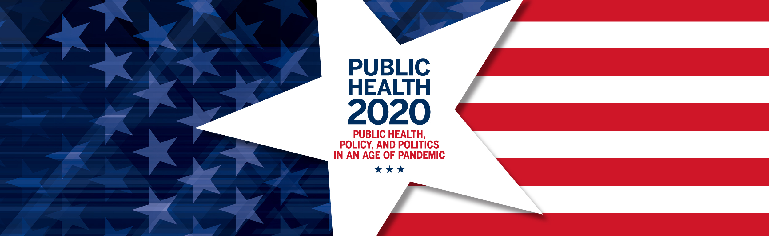 "Findings Spring 2020 Cover - A image of stars and stripes with a cover that reads ""Public Health 2020: Public Health, Policy, And Politics In An Age of Pandemic"""