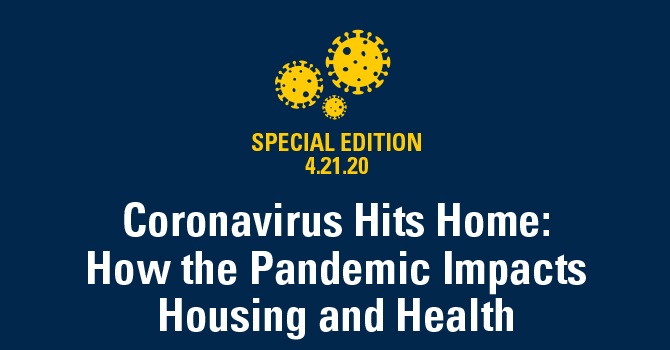 Coronavirus Hits Home: How the Pandemic Impacts Housing and Health